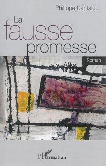 La fausse promesse - PhilippeCantalou