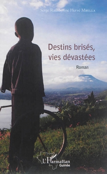 Destins brisés, vies dévastées - Serge Ratisbonne HervéMbella