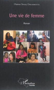 Une vie de femme - Oumar SivoryDoumbouya