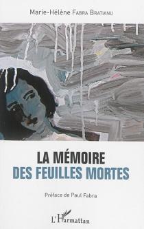 La mémoire des feuilles mortes - Marie-HélèneFabra