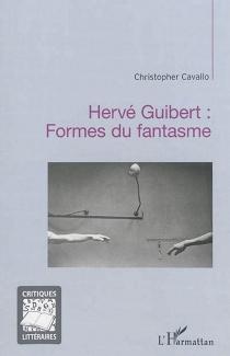 Hervé Guibert : formes du fantasme - ChristopherCavallo