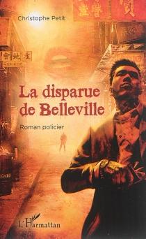 La disparue de Belleville : une enquête du détective Karbaï : roman policier - ChristophePetit