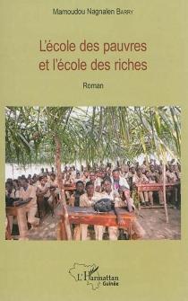 L'école des pauvres et l'école des riches - Mamoudou NagnalenBarry