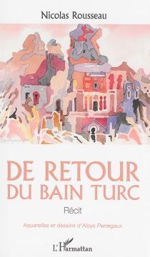 De retour du bain turc : récit - NicolasRousseau