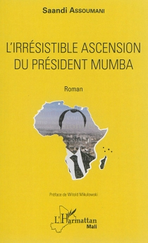 L'irrésistible ascension du président Mumba - SaandiAssoumani