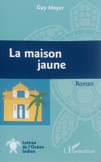 La maison jaune - Guy Meyer