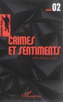 Les sentinelles noires : crime - AlassaneCissé