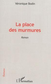 La place des murmures - VéroniqueBodin