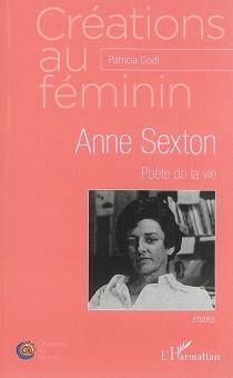 Anne Sexton, poète de la vie : études - PatriciaGodi