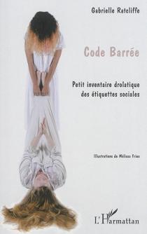 Code barrée : petit inventaire drolatique des étiquettes sociales - GabrielleRatcliffe