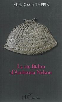 La vie Bidim d'Ambrosia Nelson - Marie-GeorgesThébia