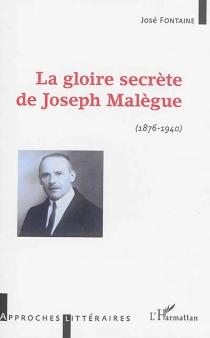 La gloire secrète de Joseph Malègue (1876-1940) - JoséFontaine