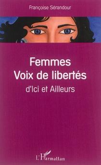Femmes, voix de libertés : d'ici et ailleurs - FrançoiseSérandour