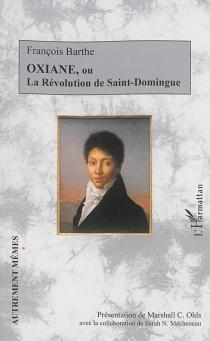 Oxiane ou La révolution de Saint-Domingue - FrançoisBarthe