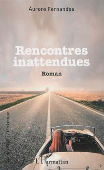 Rencontres inattendues - AuroreFernandes
