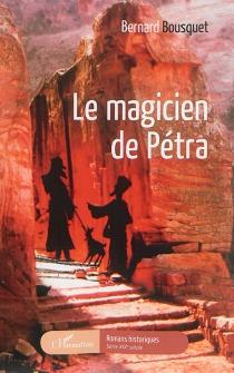 Le magicien de Pétra - BernardBousquet