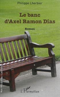 Le banc d'Axel Ramon Dias - PhilippeLherbier