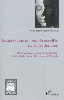 Expériences du monde sensible dans la littérature : description et procès de signification chez Claude Simon et Emmanuel Dongala - Alléby Serge PacomeMambo