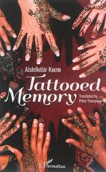 Tattooed memory - AbdelkebirKhatibi