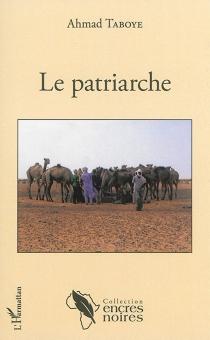 Le patriarche - AhmadTaboye
