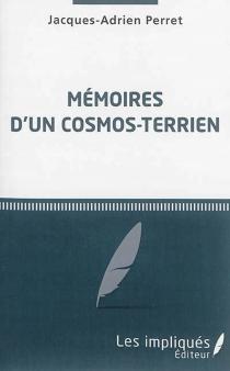 Mémoires d'un cosmos-terrien - JacquesPerret