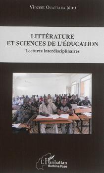 Littérature et sciences de l'éducation : lectures interdisciplinaires -