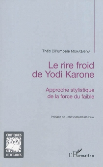 Le rire froid de Yodi Karone : approche stylistique de la force du faible - Théo Bil'umbeleMuhasanya