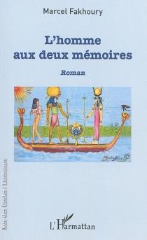 L'homme aux deux mémoires - MarcelFakhoury