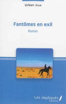 Fantômes en exil - JeanUrban