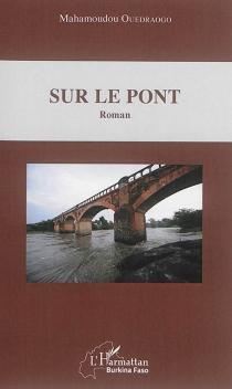 Sur le pont - MahamoudouOuédraogo