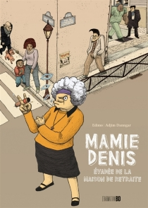 Mamie Denis : évadée de la maison de retraite - AdjimDanngar