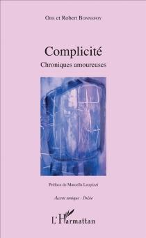 Complicité : chroniques amoureuses - RobertBonnefoy