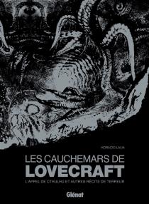 Les cauchemars de Lovecraft : l'appel de Cthulhu et autres récits de terreur - HoracioLalia