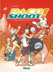 Paco shoot ! - Achile