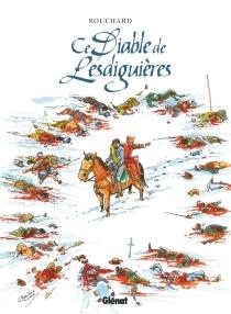 Ce diable de Lesdiguières - GilbertBouchard