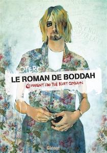 Le roman de Boddah : comment j'ai tué Kurt Cobain - NicolasOtéro
