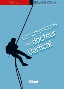 Les chroniques du docteur Vertical, l'intégrale : coffret tomes 1 à 4 - EmmanuelCauchy