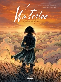 Waterloo : le chant du départ - Bruno Falba