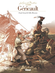 Géricault : Le radeau de la Méduse - FrankGiroud