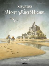Meurtre au Mont-Saint-Michel - Jean-BlaiseDijan