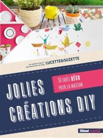 Jolies créations DIY : 30 idées déco pour la maison - ValentineBardin