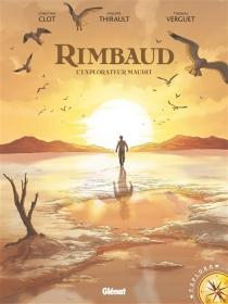 Rimbaud, l'explorateur maudit - ChristianClot