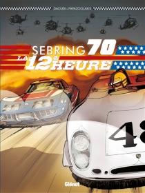 Sebring 1970 : la 12e heure - YoussefDaoudi