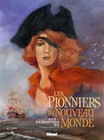 Les pionniers du Nouveau Monde : l'intégrale | Tomes 13 à 16 - Jean-FrançoisCharles