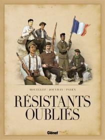 Résistants oubliés - OlivierJouvray