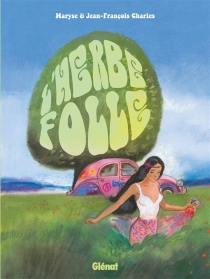 L'herbe folle - Maryse Charles
