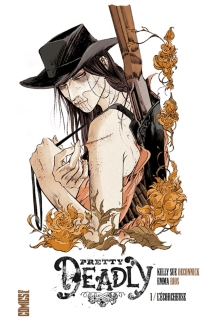 Pretty deadly - Kelly Sue Deconnick