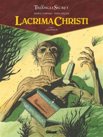 Lacrima Christi : le triangle secret - Didier Convard