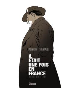 Il était une fois en France : intégrale noir et blanc - FabienNury