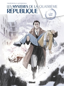 Les mystères de la quatrième République - AlfioBuscaglia